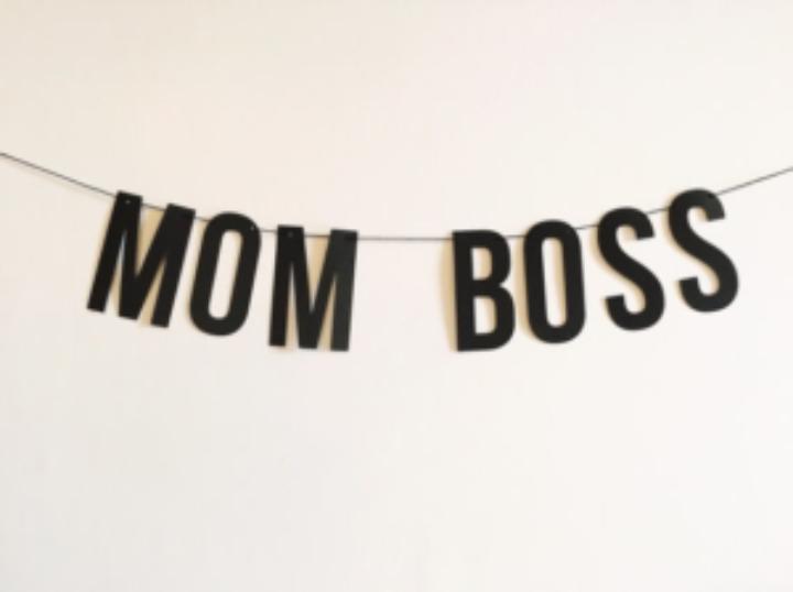7 Ways to Mom Like a Boss